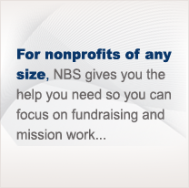For nonprofits of any size NBS gives you the help you need so you can focus on fundraising and mission work